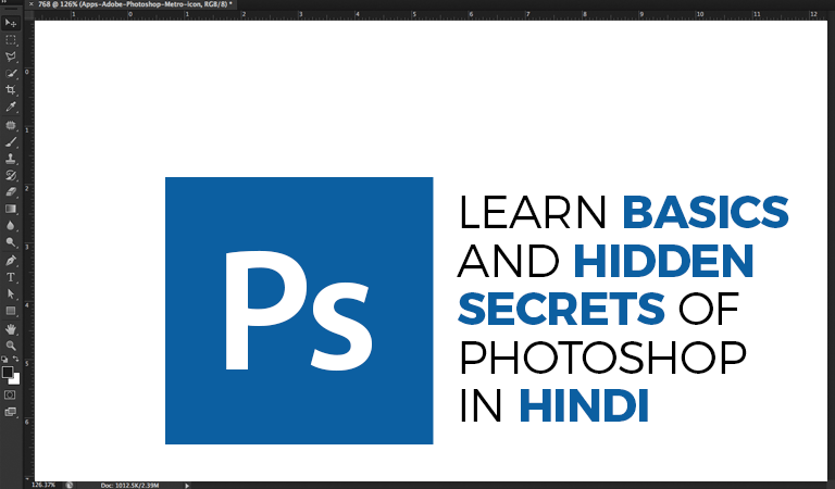 Learn Basics and Hidden Secrets of Photoshop in Hindi