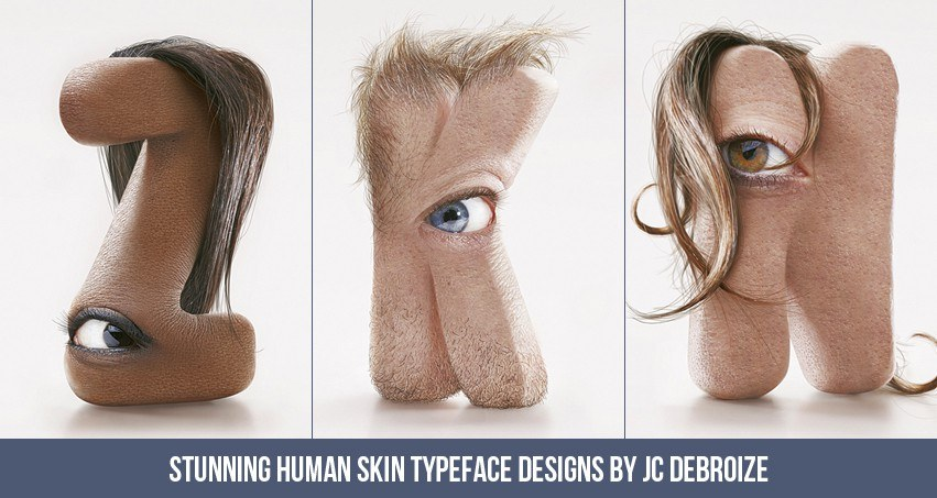 Stunning human skin typeface designs by JC Debroize