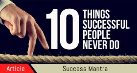 10 things successful people never do