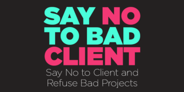 Say No to Client Refuse Bad Projects