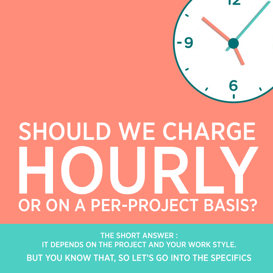 Should-We-Charged-Hourly-OR-ON-A-PER-PROJECT-BASIS