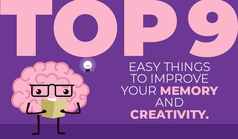 Top 9 Easy Things to Improve Your Memory and Creativity