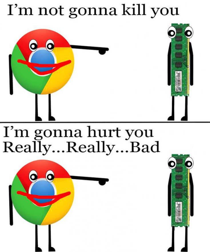im-not-gonna-kill-you-im-gonna-hurt-you-really-bad-chrome-ram-memory