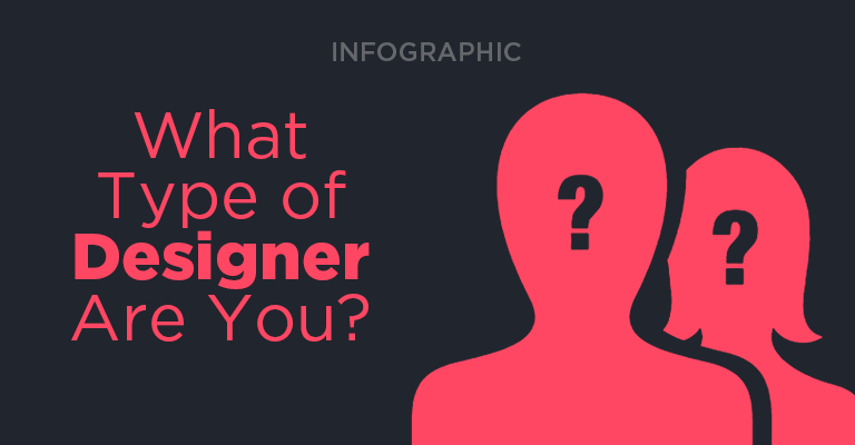 Infographic : What Type of Designer Are You?