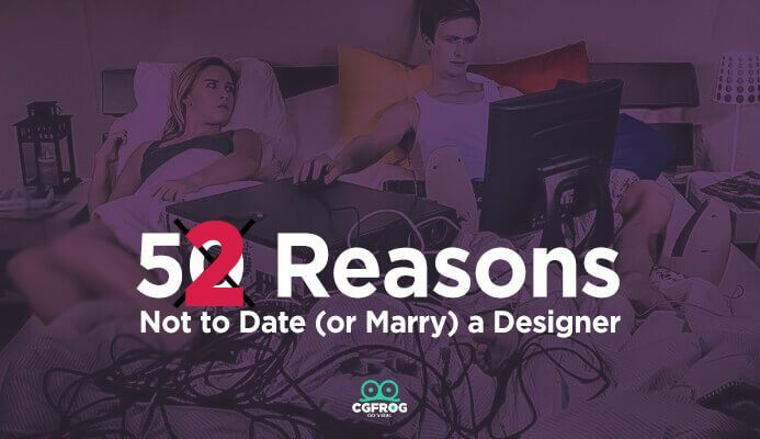 Reasons Not to Date or Marry a Designer