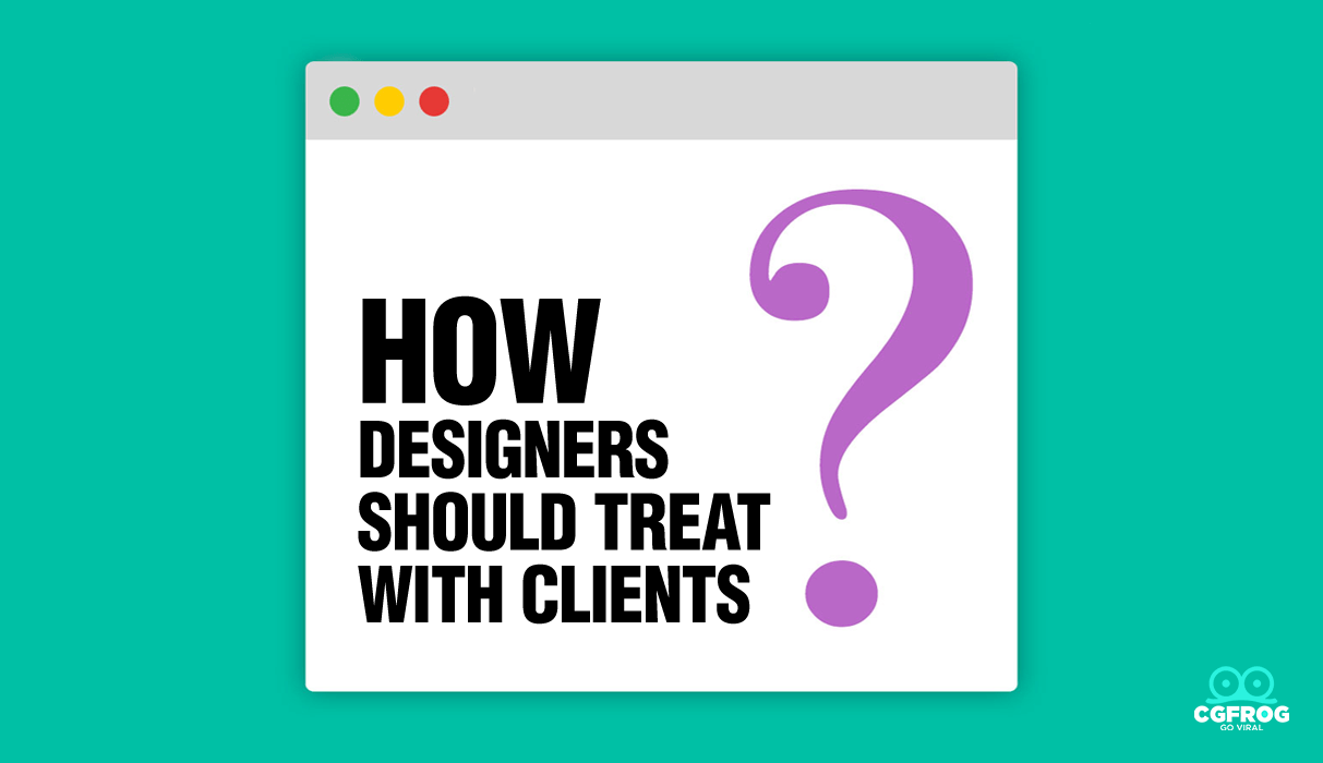 How Designers Should Treat with Clients