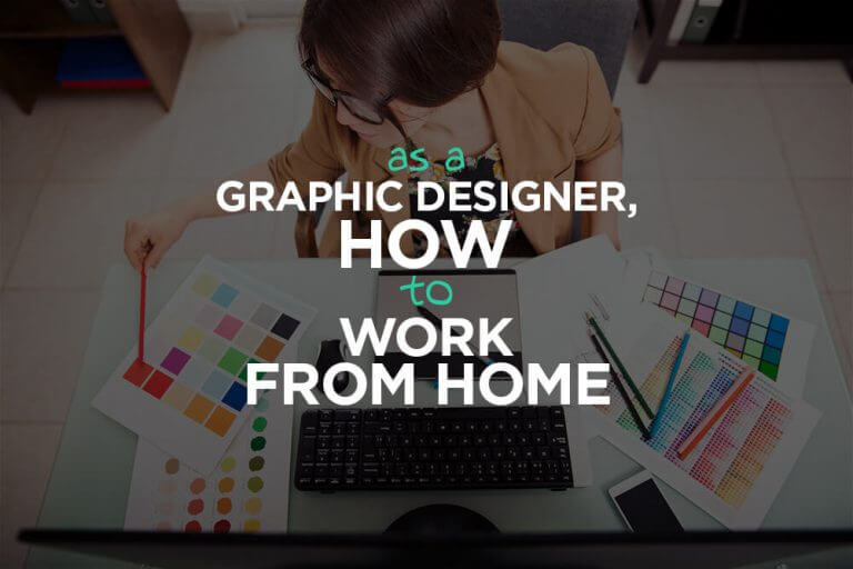 Elegant How To Work From Home As Graphic Designer