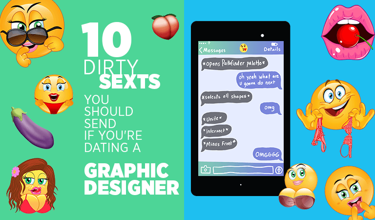 Send Dirty texts Dating A Graphic Designer