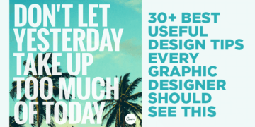 30+ Best Useful Design Tips Every Graphic Designer Should See This