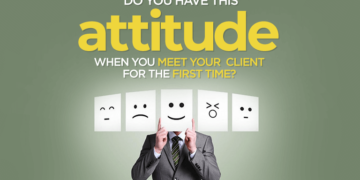 Have this attitude when you meet your client for the first time