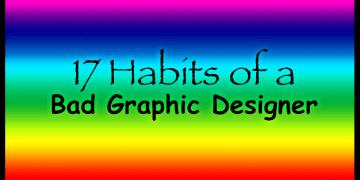 17 Habits of a Bad Graphic Designer