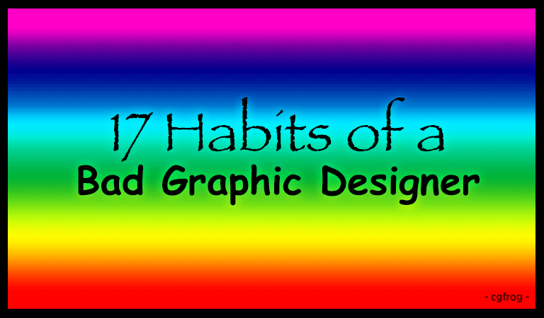 17 Habits of a Bad Graphic Designer