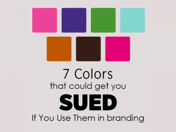 7 Colors That Could Get You Sued If You Use Them in Branding