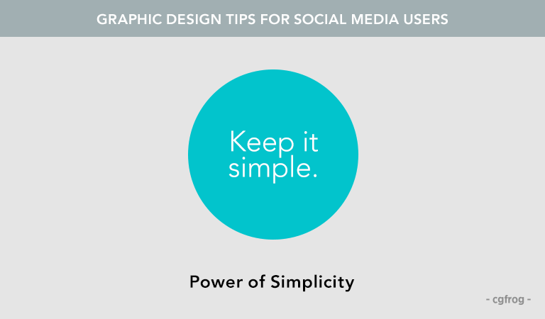 Graphic Design Tips for Social Media Users Power of Simplicity