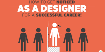 How to Get Noticed as a Designer for a Successful Career