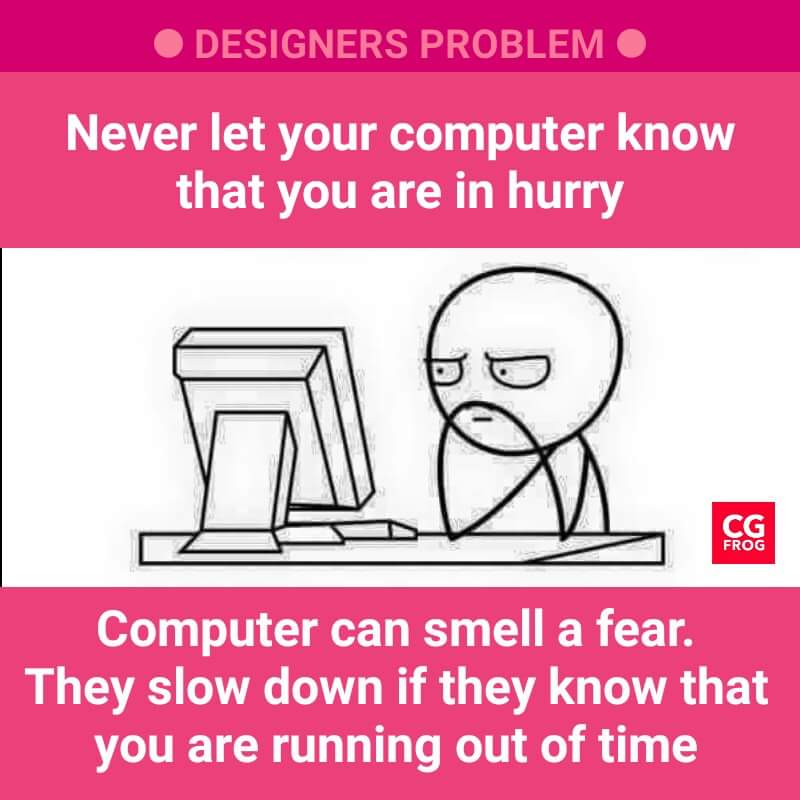 Graphic Design Memes Yes, Computer can smell a fear