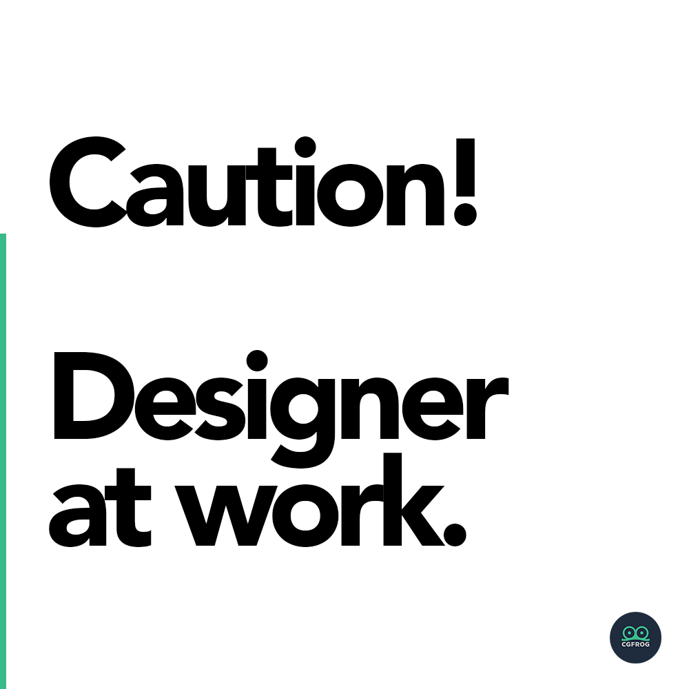 Amazing Posters for Designers Caution! Designer at work.