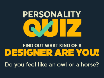 Take This Personality Quiz to Find Out What Kind of a Designer Are You!