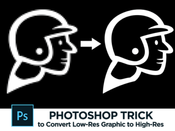 Use This Handy Photoshop Trick to Convert Low-Res Graphic to High-Res