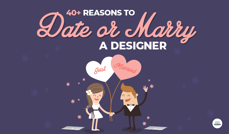 Designers Life Reasons to Date or Marry A Designer