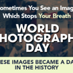 World Photography Day These Images Became a Date In The History
