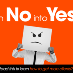 Turn No into Yes How to Get More Clients