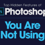 Top Hidden Features of Photoshop You Are Not Using